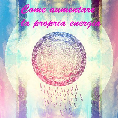 Come incrementare la propria energia