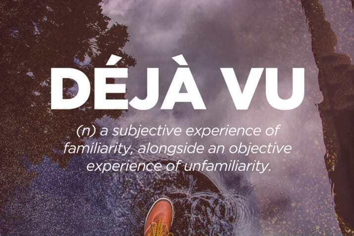 Lo strano fenomeno del déjà-vu